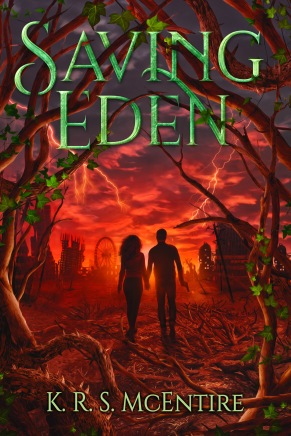 Saving Eden A YA Dystopian : Post-Apocalyptic Adventure K. R. S. Keshia McEntire